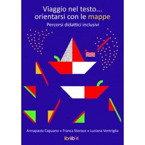 Viaggio nel testo. Orientarsi con le mappe (A.P. Capuano, F. Storace, L. Ventriglia, 2014)