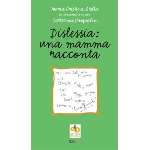 Dislessia: una mamma racconta (M.C.Stella, C. Pasqualin, 2009)