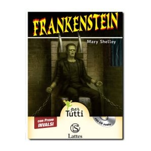 Frankenstein - Alta Leggibilità (Audiolibro+Prove Invalsi)
