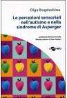 LE PERCEZIONI SENSORIALI NELL`AUTISMO E NELLA SINDROME DI ASPERGER